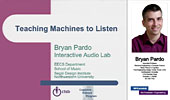 Teaching Machines to Listen, Bryan Pardo, Interactive Audio Lab